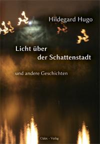 »Licht über der Schattenstadt und andere Geschichten«